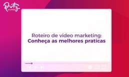 Roteiro de vídeo marketing
